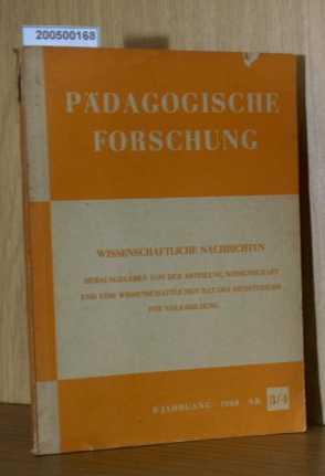 Pädagogische Forschung. Wissenschaftliche Nachrichten. - 9. Jahrg. / 1968 - Nr. 3/4.