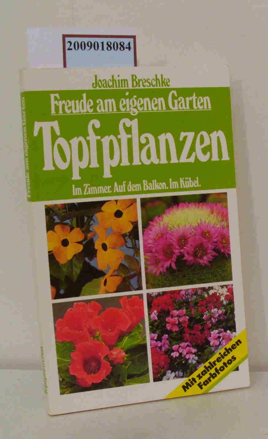 Topfpflanzen im Zimmer, auf dem Balkon, im Kübel / Joachim Breschke