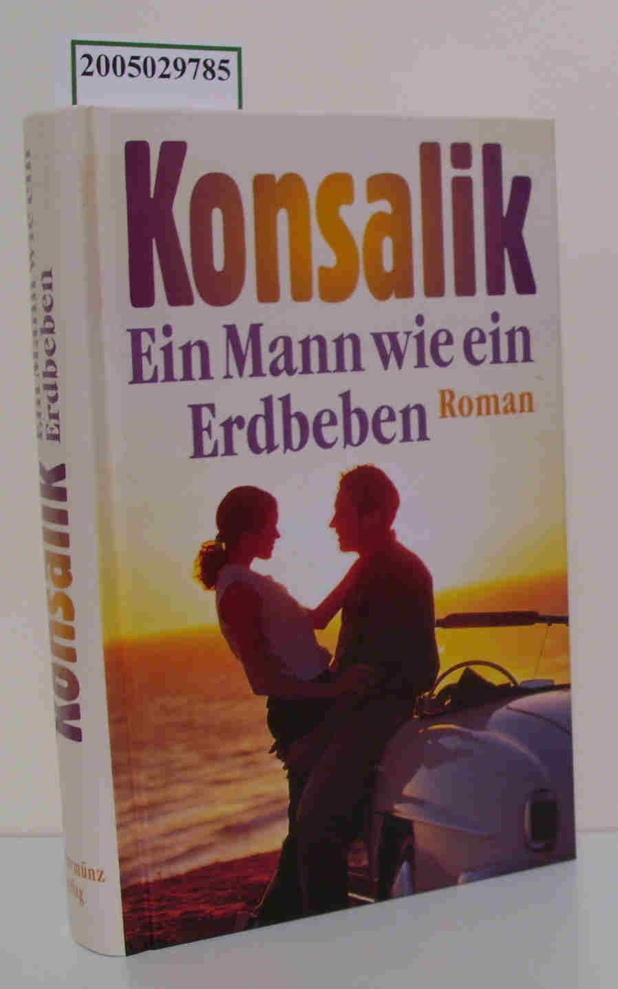 Ein  Mann wie ein Erdbeben Roman / Konsalik