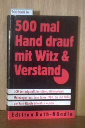 500 mal Hand drauf mit Witz & Verstand