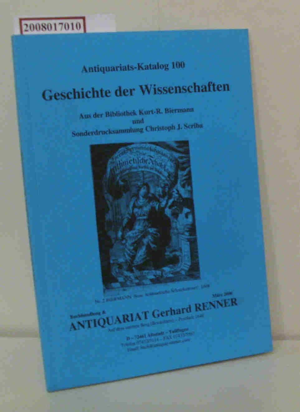 Geschichte der Wissenschaften, Antiquariats-Katalog 100 Aus der Bibliothek Kurt-R. Biermann, Sonderdrucksammlung C. Scriba