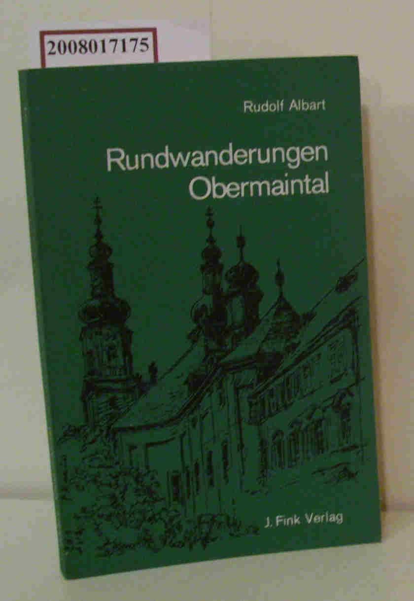 Rundwanderungen Obermaintal begangen u. beschrieben von Rudolf Albart