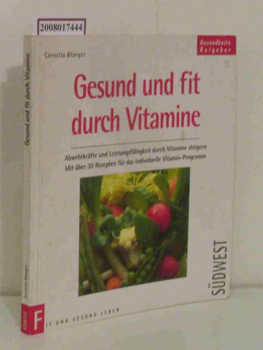 Gesund und fit durch Vitamine Abwehrkräfte und Leistungsfähigkeit durch Vitamine steigern