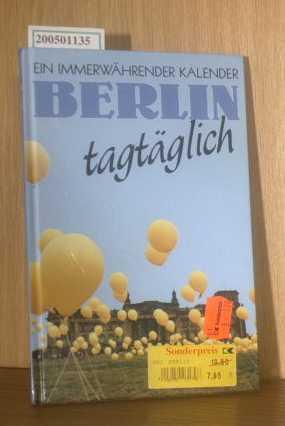 Berlin tagtäglich. Ein immerwährender Kalender
