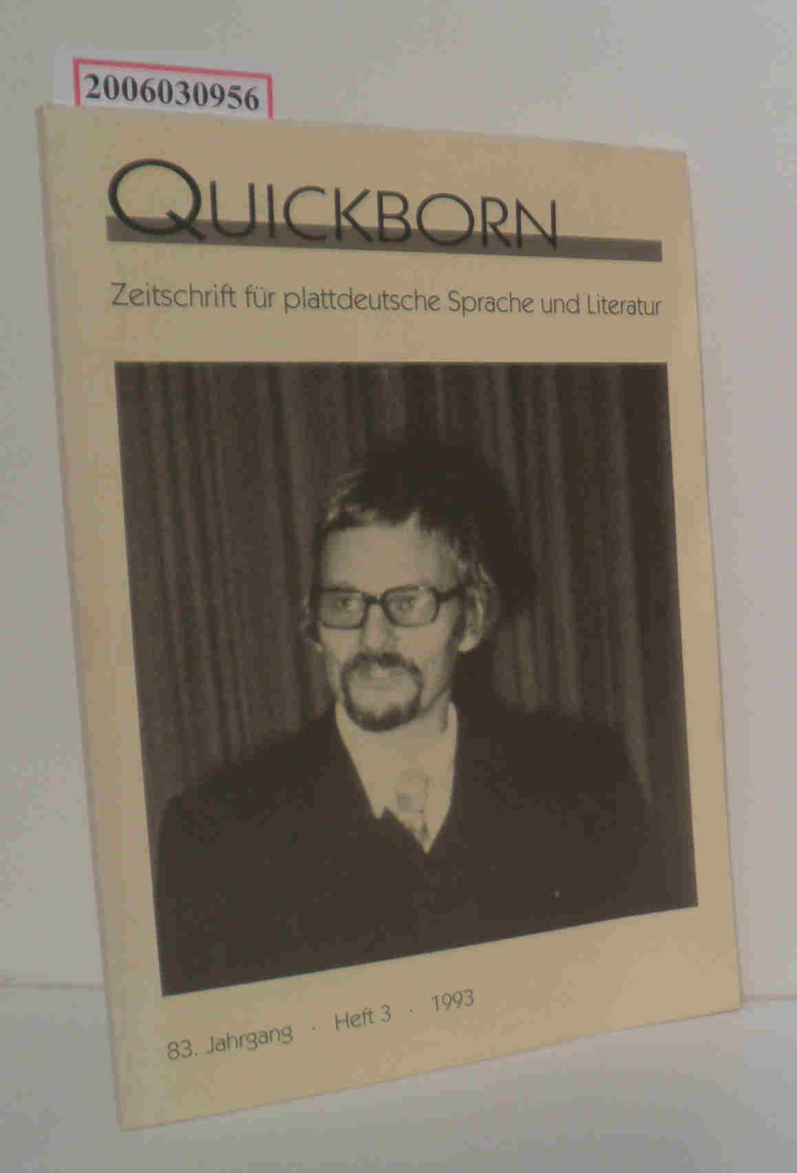Quickborn - Zeitschrift für plattdeutsche Sprache und Literatur 83. Jahrgang * Heft 3 * 1993