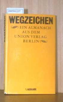 Wegzeichen. Ein Almanach 1. Ausgabe