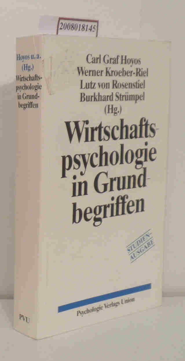 Wirtschaftspsychologie in Grundbegriffen - Studienausgabe Gesamtwirtschaft - Markt - Organisation - Arbeit