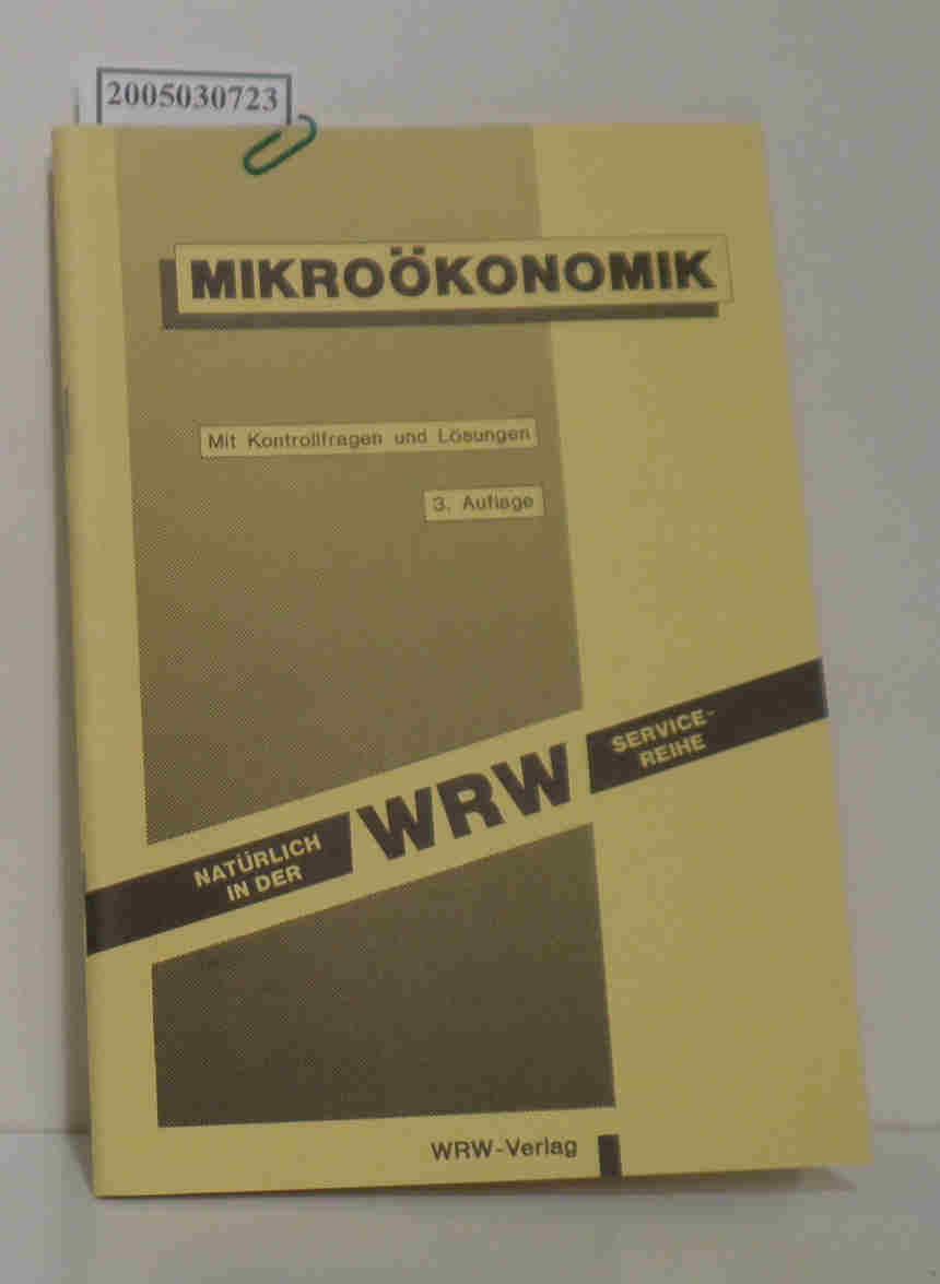 Mikroökonomik mit Kontrollfragen und Lösungen