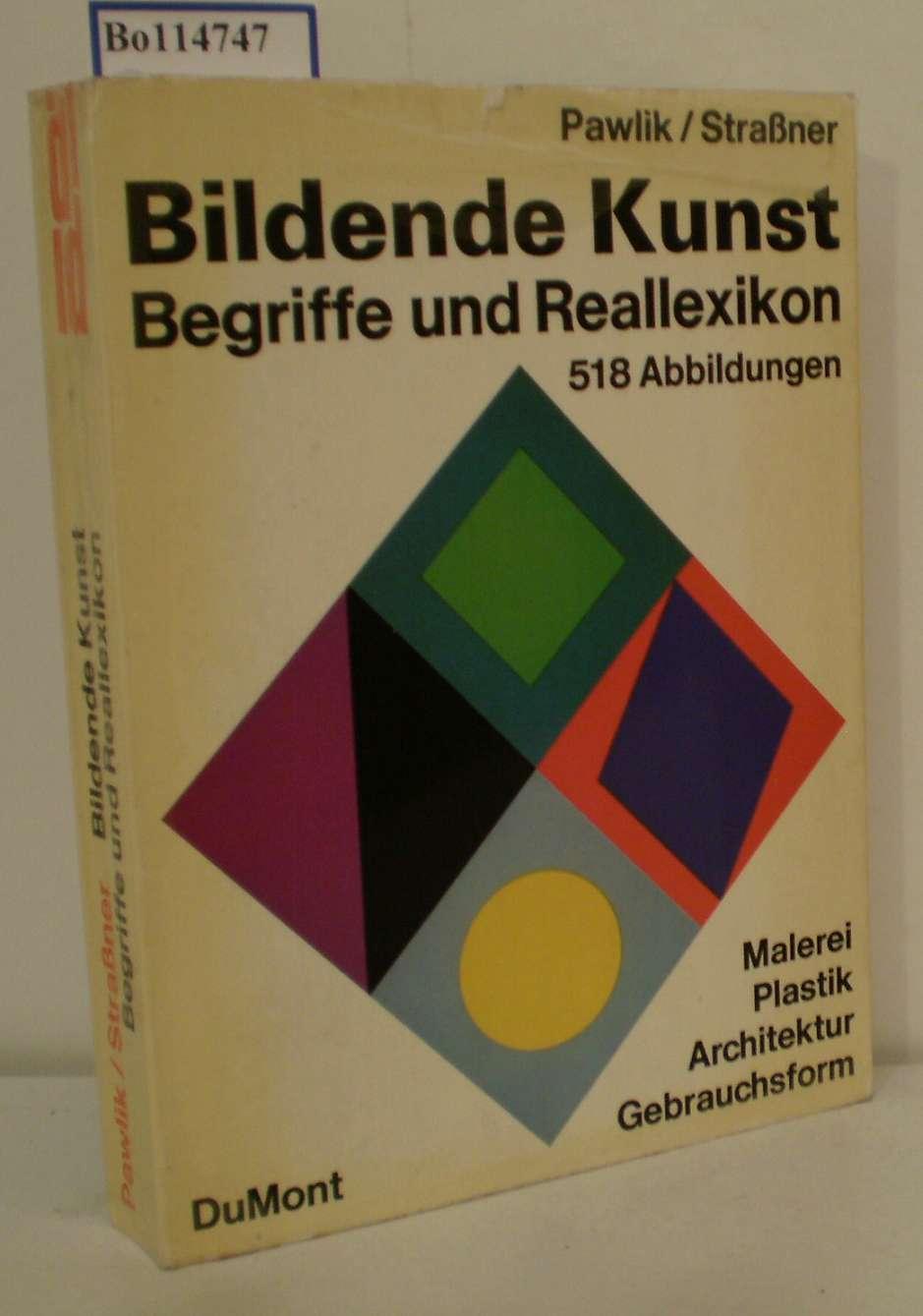 Bildende Kunst Begriffe u. Reallexikon Malerei, Plastik, Architektur, Gebrauchsform