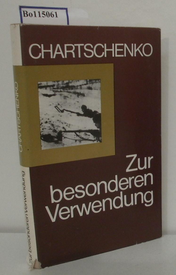 Chartschenko,  Viktor Konraatjewitsch (Marschall der Pioniertruppen): Zur besonderen Verwendung Ins Dt. übertr. von Karl-Heinz Kaufmann