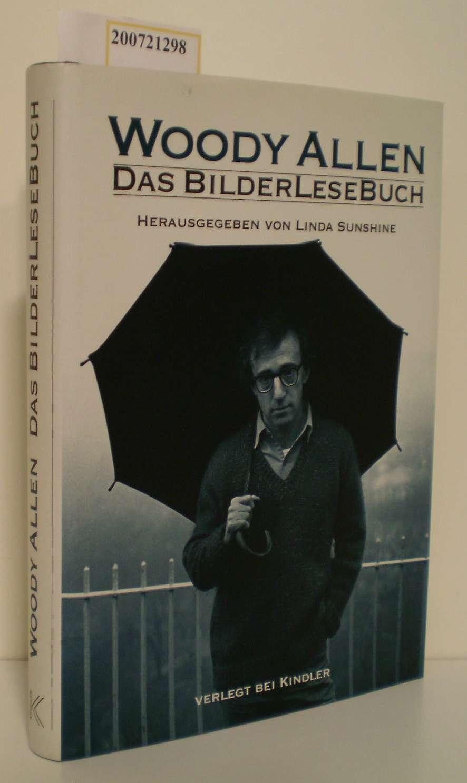 Das  Bilder-Lesebuch Woody Allen. Hrsg. von Linda Sunshine. [Aus dem Amerikan. von Dinka Mrkowatschki, Benjamin Schwarz u.a.]
