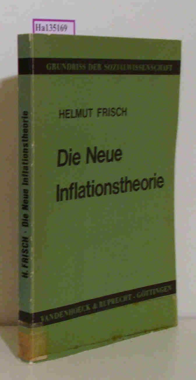 Frisch,  Helmut: Die Neue Inflationstheorie. (= Grundriss der Sozialwissenschaft, Bd. 28).