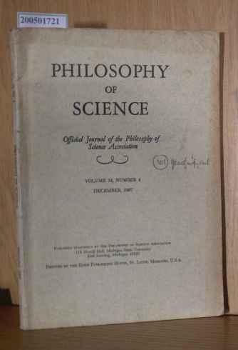 Philosophy of Science - Volume 34 No.4 December 1967. Official Journal of the Philosophy of Science Association