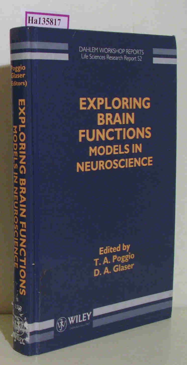 Exploring Brain Functions. Models in Neuroscience. Report of the Dahlem Workshop on Exploring Brain Functions Berlin 1991, 29. 9. - 4. 10. ( = Life Sciences Research Reports, 52) .