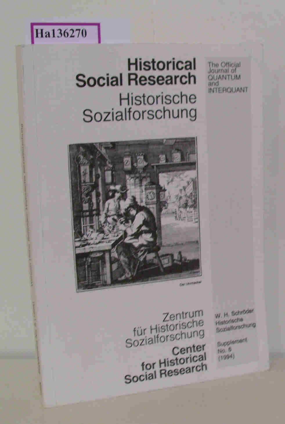 Historische Sozialforschung: Identifikation, Organisation, Institution. ( = Historische Sozialforschung/ Beiheft 6) .