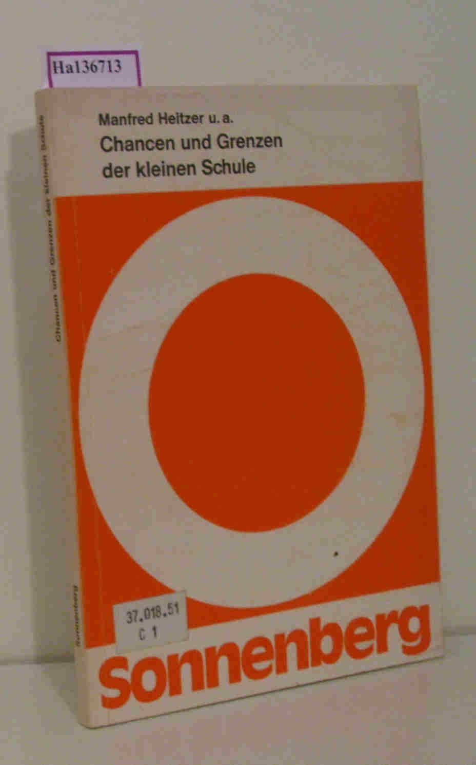 Heitzer,  Manfred u.a.: Chancen und Grenzen der kleinen Schule. Dokumentation zur Internationalen Sonnenberg-Tagung vom 29.11. - 07.12.1981.