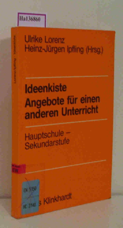 Ideenkiste. Angebote für einen anderen Unterricht( Hauptschule- Sekundarstufe I) .