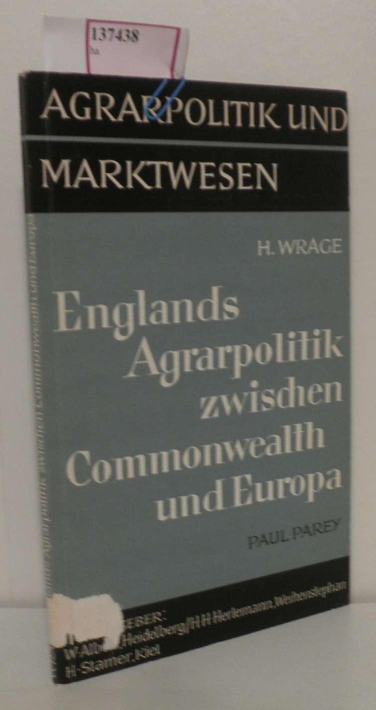 Englands Agrarpolitik zwischen Commonwealth und Europa. Entstehungsgeschichte des englischen Agrarschutzsystems und das Verhältnis zur EWG. ( = Agrarpolitik und Marktwesen, 10) .