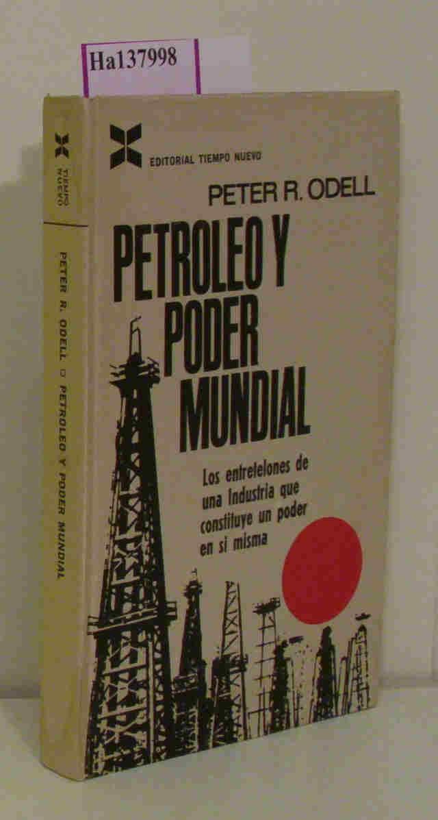 Petroleo y Poder Mundial. Una interpretacion geografica.