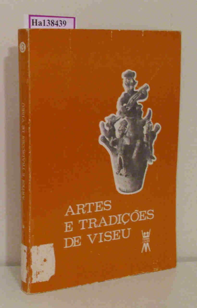 Artes e Tradicoes de Viseu. ( = Escola e Comunidade/ Portugal, 3) .
