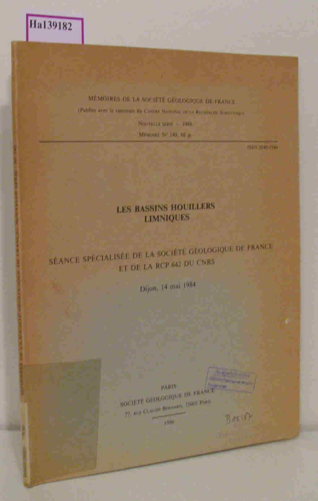 Les Bassins Houillers Limniques. Seance Specialisee de la Societe Geologique de France et de la RCP 642 du CNRS, Dijon, 14 mai 1984. (=Memoires de la Societe Geologique de France  Memoire Nr. 149).