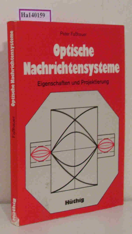 Faßhauer,  Peter: Optische Nachrichtensysteme. Eigenschaften und Projektierung.