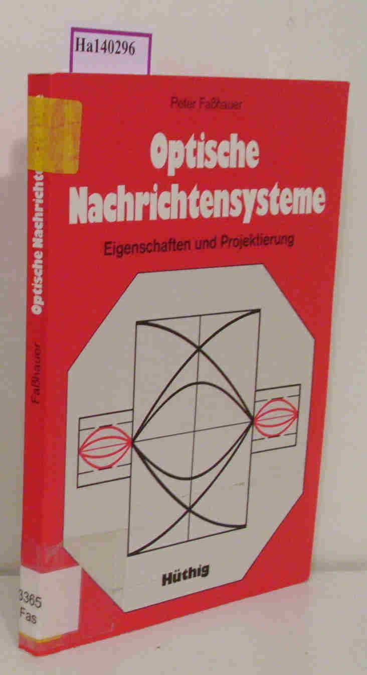 Optische Nachrichtensysteme. Eigenschaften und Projektierung.