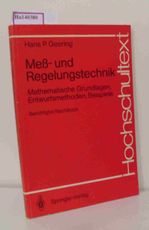 Meß- und Regelungstechnik. Mathematische Grundlagen, Entwurfsmethoden, Beispiele. ( Hochschultext) .