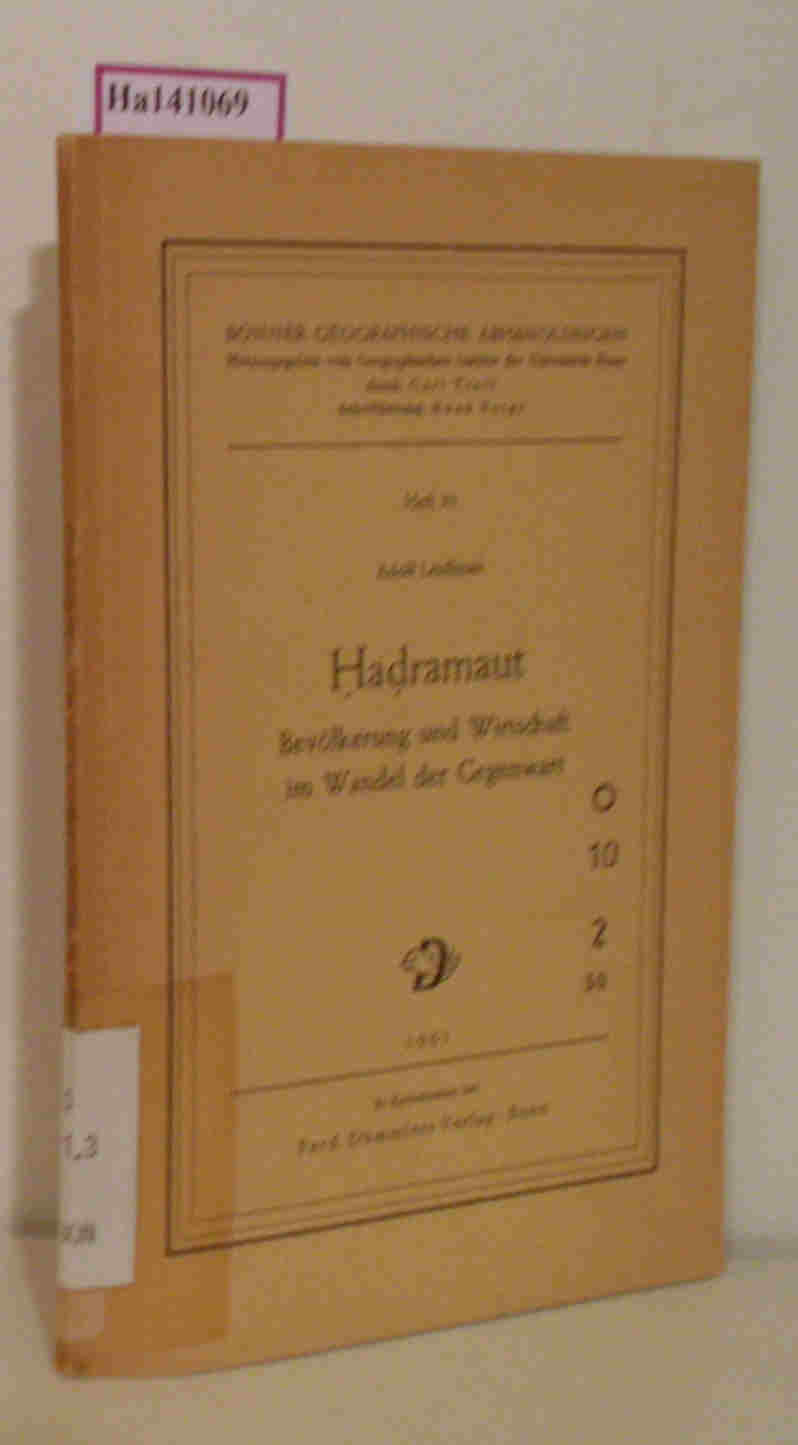 Hadramaut. Bevölkerung und Wirtschaft im Wandel der Gegenwart.