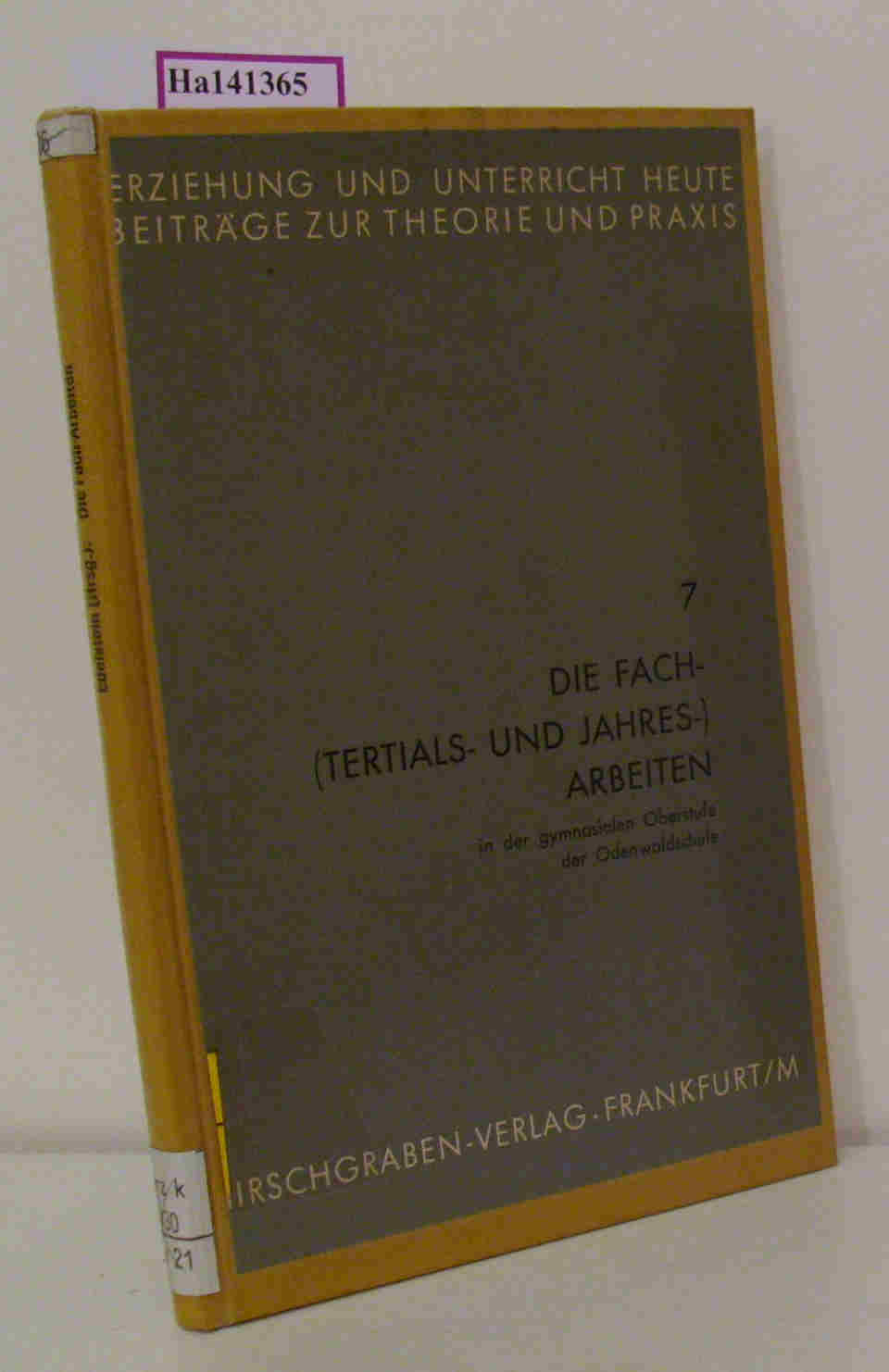 Edelstein,  Wolfgang / Schäfer, Walter (Hrsg.): Die Fach- (Tertials- und Jahres-) Arbeiten in der gymnasialen Oberstufe der Odenwaldschule. (=Erziehung und Unterricht heute - Beiträge zur Theorie und Praxis  H. 7).