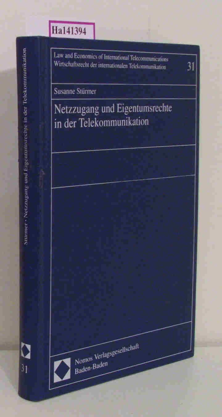 Netzzugang und Eigentumsrechte in der Telekommunikation. ( = Law and Economics of International Telecommunications/ Wirtschaftsrecht der internationalen Telekommunikation, 31) .