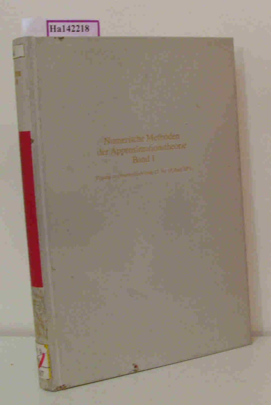 Numerische Methoden der Approximationstheorie. Band 1. Vortragsauszüge der Tagung über numerische Methoden der Approximationstheorie vom 13. bis 19. Juni 1971 im Mathematischen Forschungsinstitut Oberwolfach (Schwarzwald).