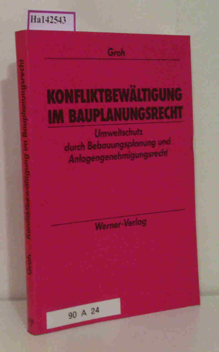 Konfliktbewältigung im Bauplanungsrecht.