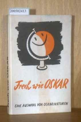 Frech wie Oskar. Eine Auswahl von Oskarikaturen.