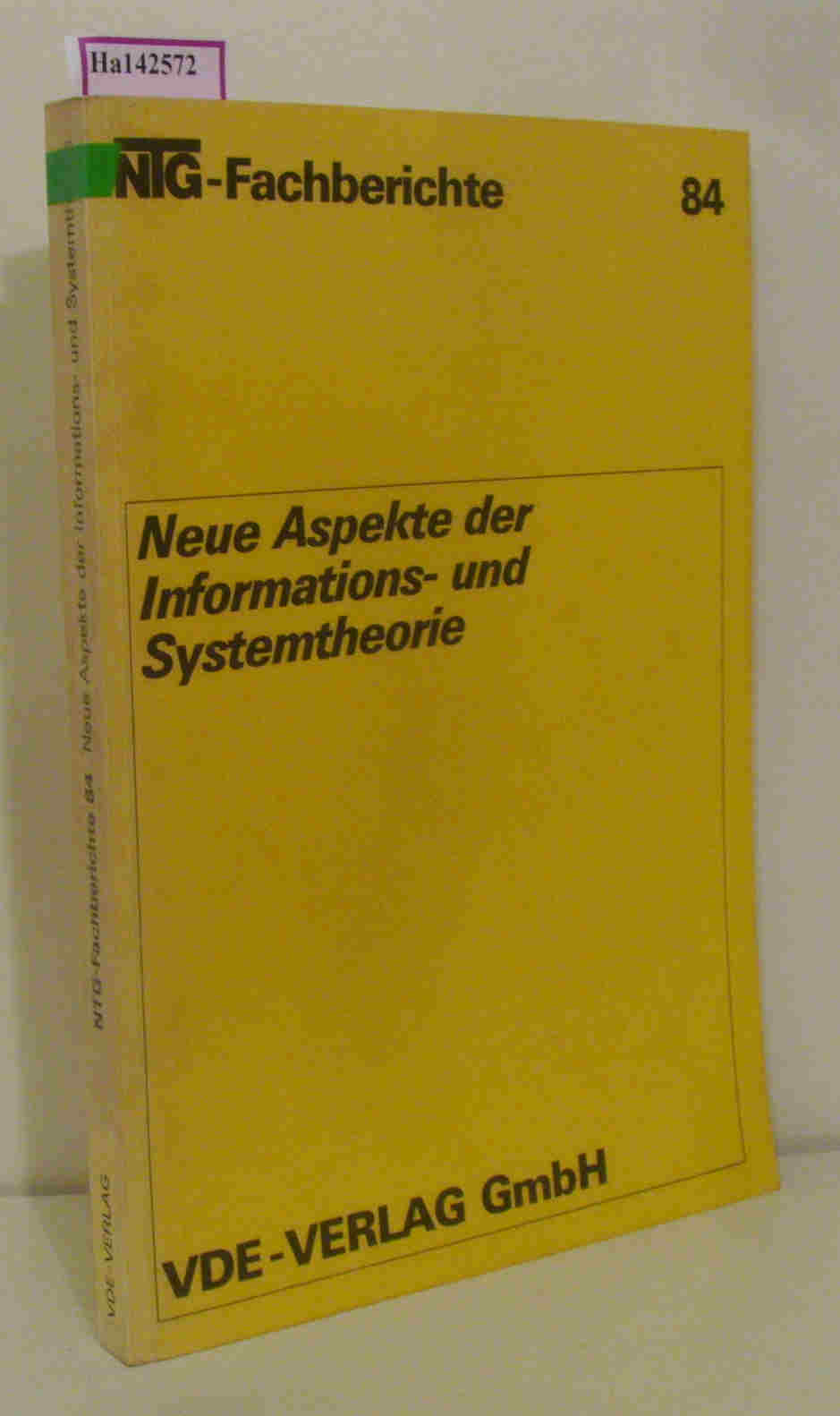Neue Aspekte der Informations- und Systemtheorie. (=NTG-Fachberichte  84).