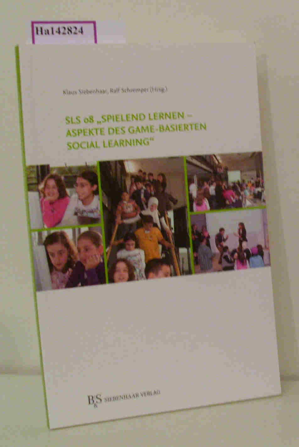 Spielend lernen - Aspekte des Game-basierenden Socical Learning. (=Social Learning Summit  Band 1).