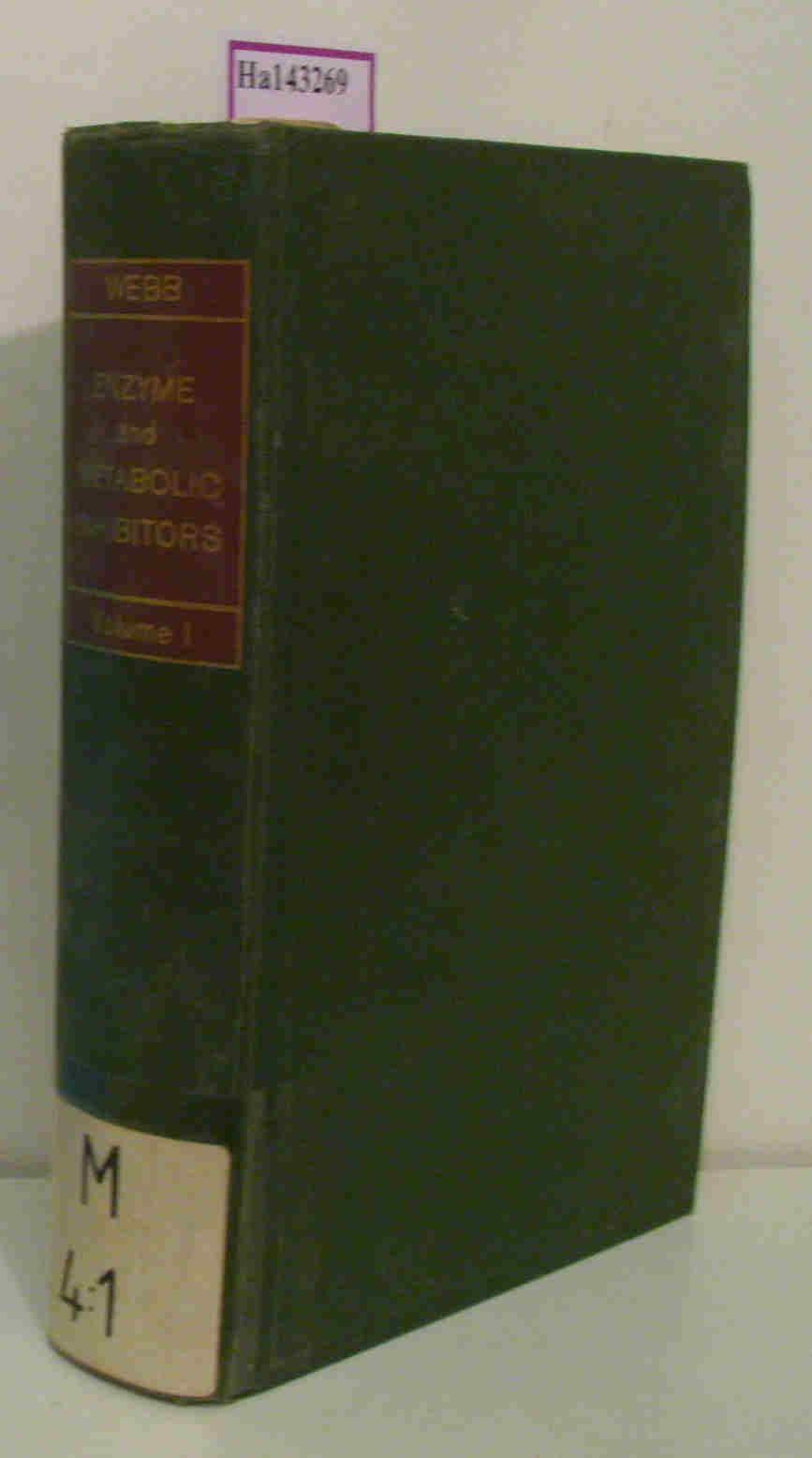 Webb,  J. Leyden: Enzyme and Metabolic Inhibitors. Vol. I.