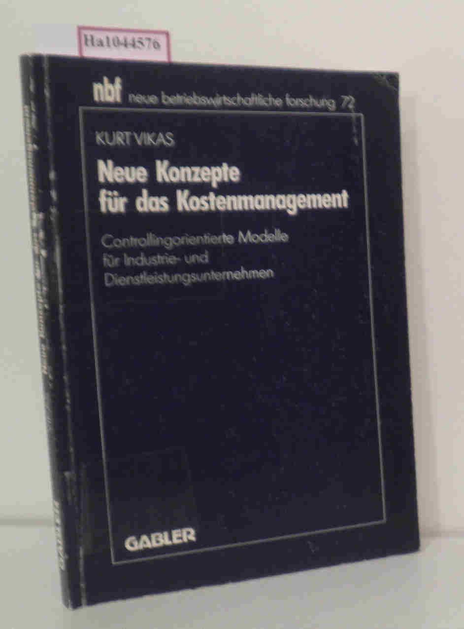 Neue Konzepte für das Kostenmanagement. Controllingorietierte Modelle für Industrie- und Diestleistungsunternehmen. ( = nbf- Neue betriebliche Forschung, 72) .