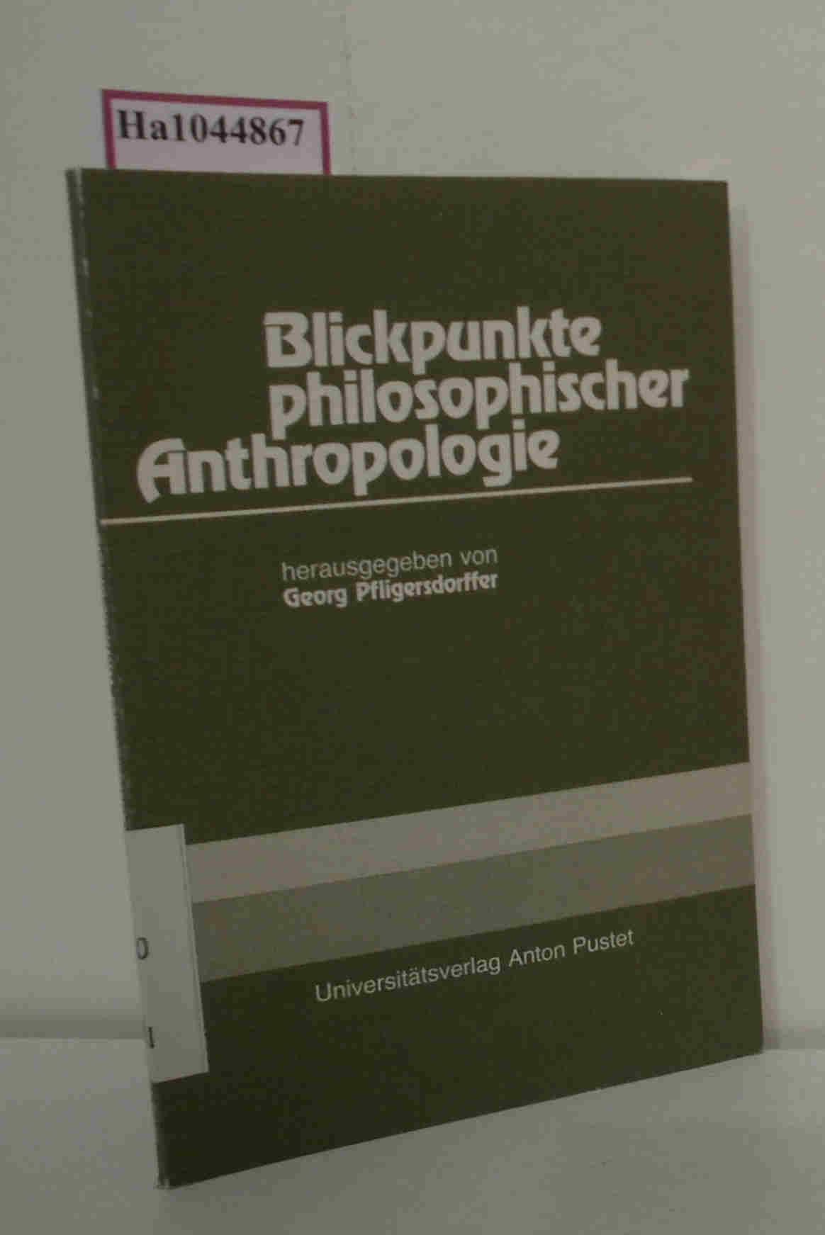 Blickpunkte philosophischer Anthropologie.