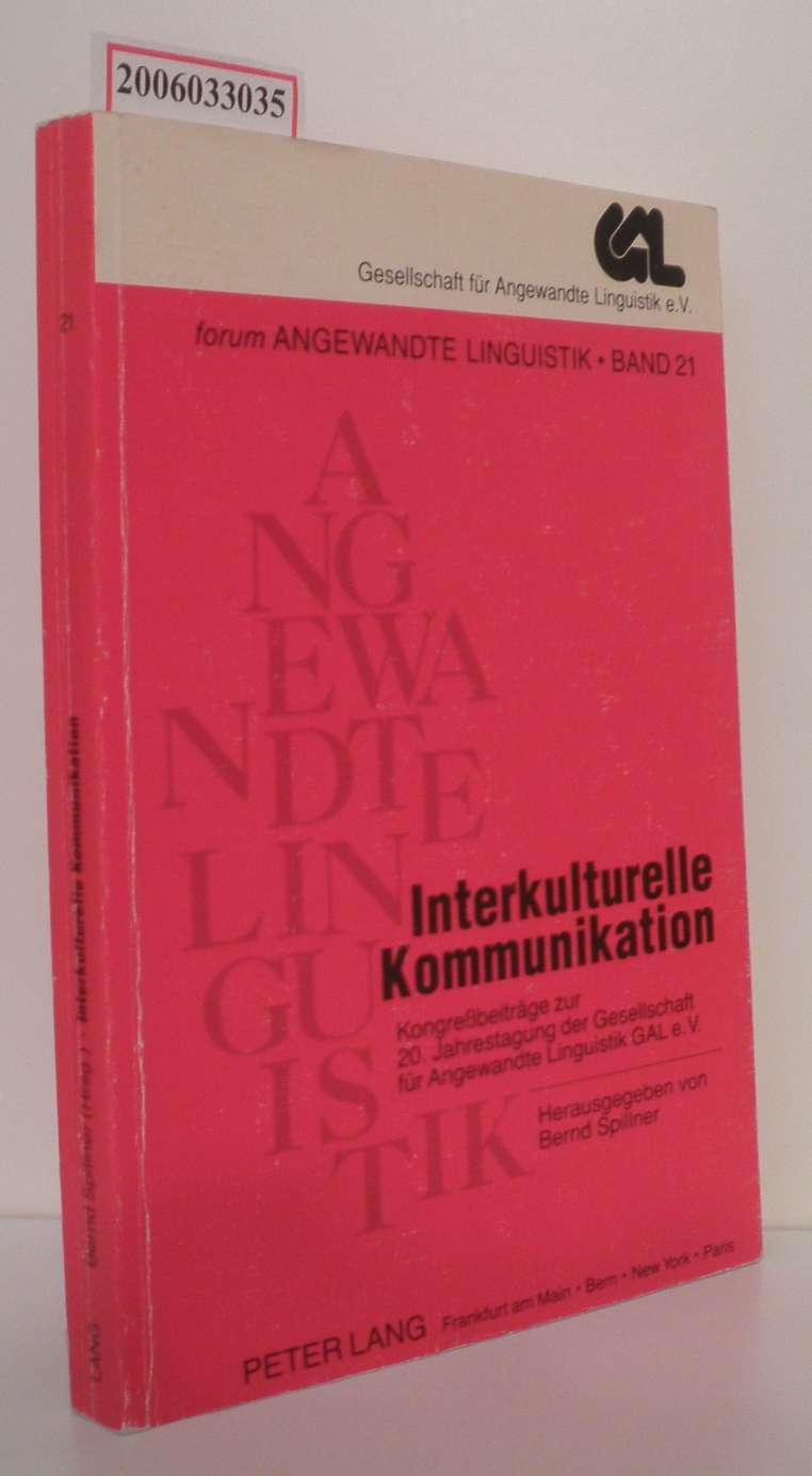 Bernd Spillner (Hg.): Interkulturelle Kommunikation Kongreßbeiträge zur 20. Jahrestagung der Gesellschaft für Angewandte Linguistik GAL e.V.