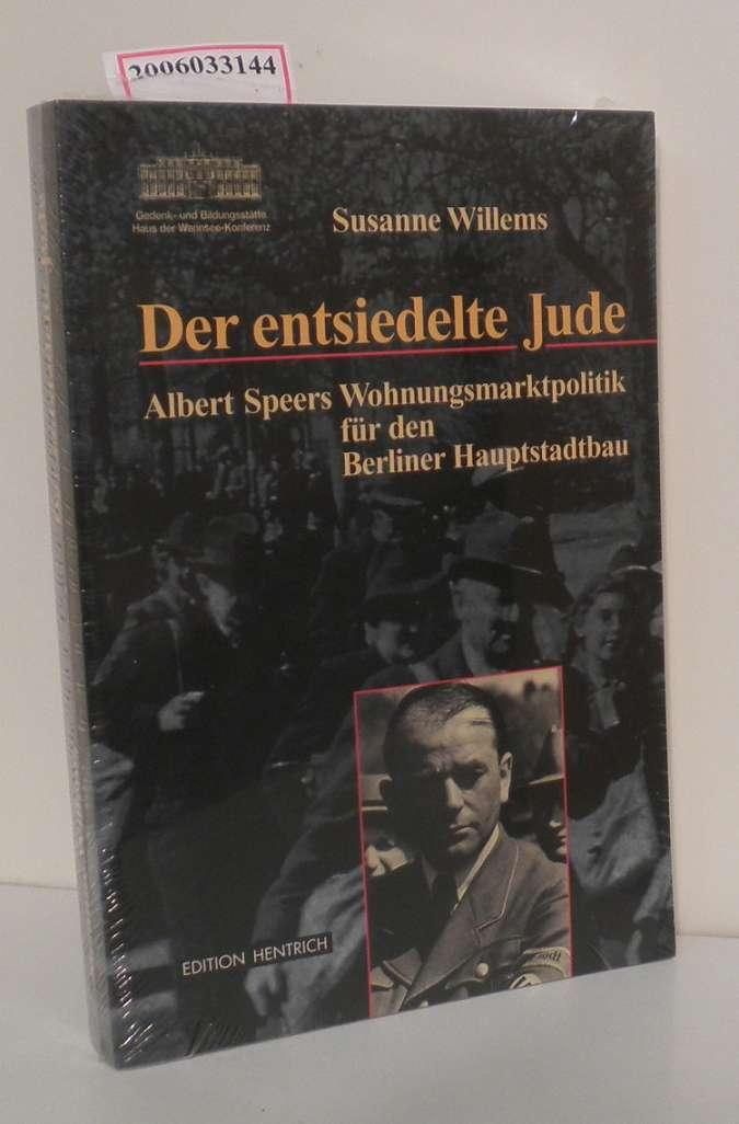 Der entsiedelte Jude Albert Speers Wohnungsmarktpolitik für den Berliner Hauptstadtbau