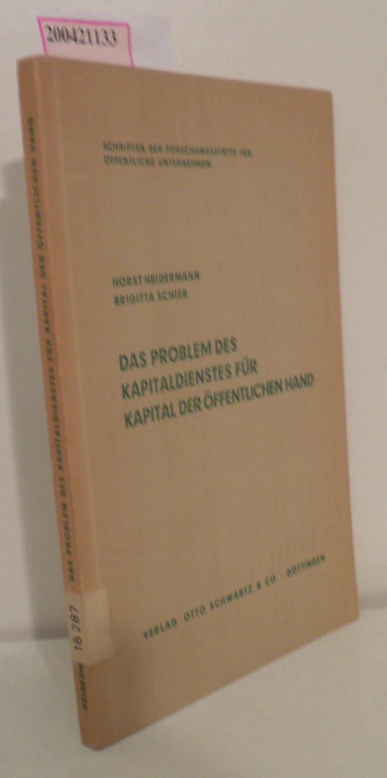 Das  Problem des Kapitaldienstes für Kapital der öffentlichen Hand Gutachten / Horst Heidermann   Brigitta Schieb