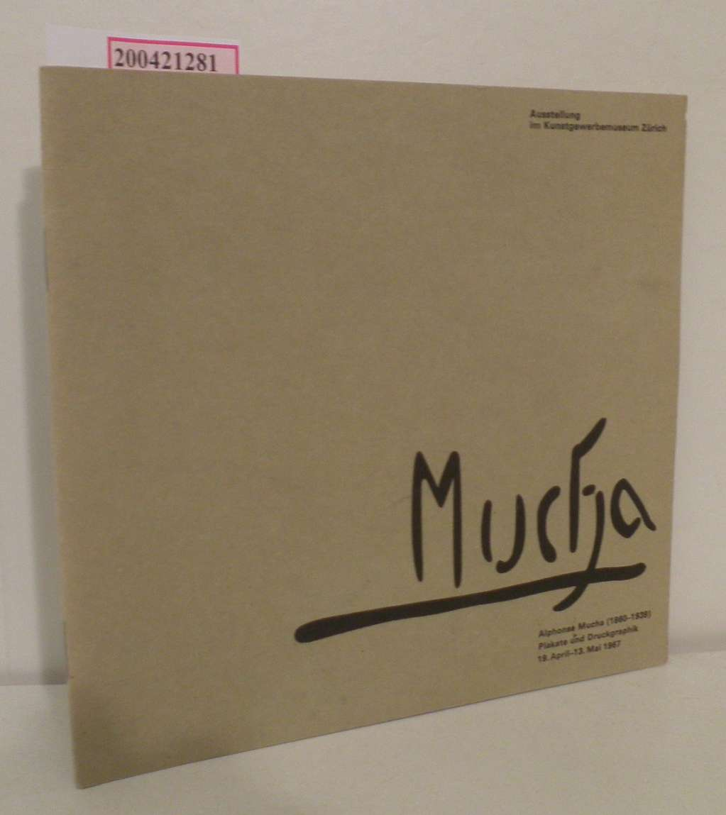 Alphonse Mucha (1860-1939) Plakate u. Druckgraphik   Ausstellg im Kunstgewerbemuseum Zürich   19. April-13. Mai 1967   [Katalog]