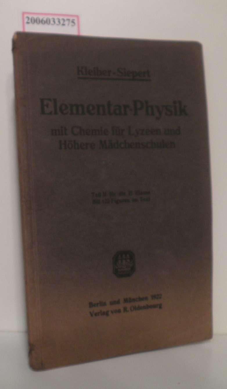 Elementar-Physik mit Chemie für Lyzeen und Höhere Mädchenschulen Teil II für die II. Klasse * mit 122 Figuren im Text