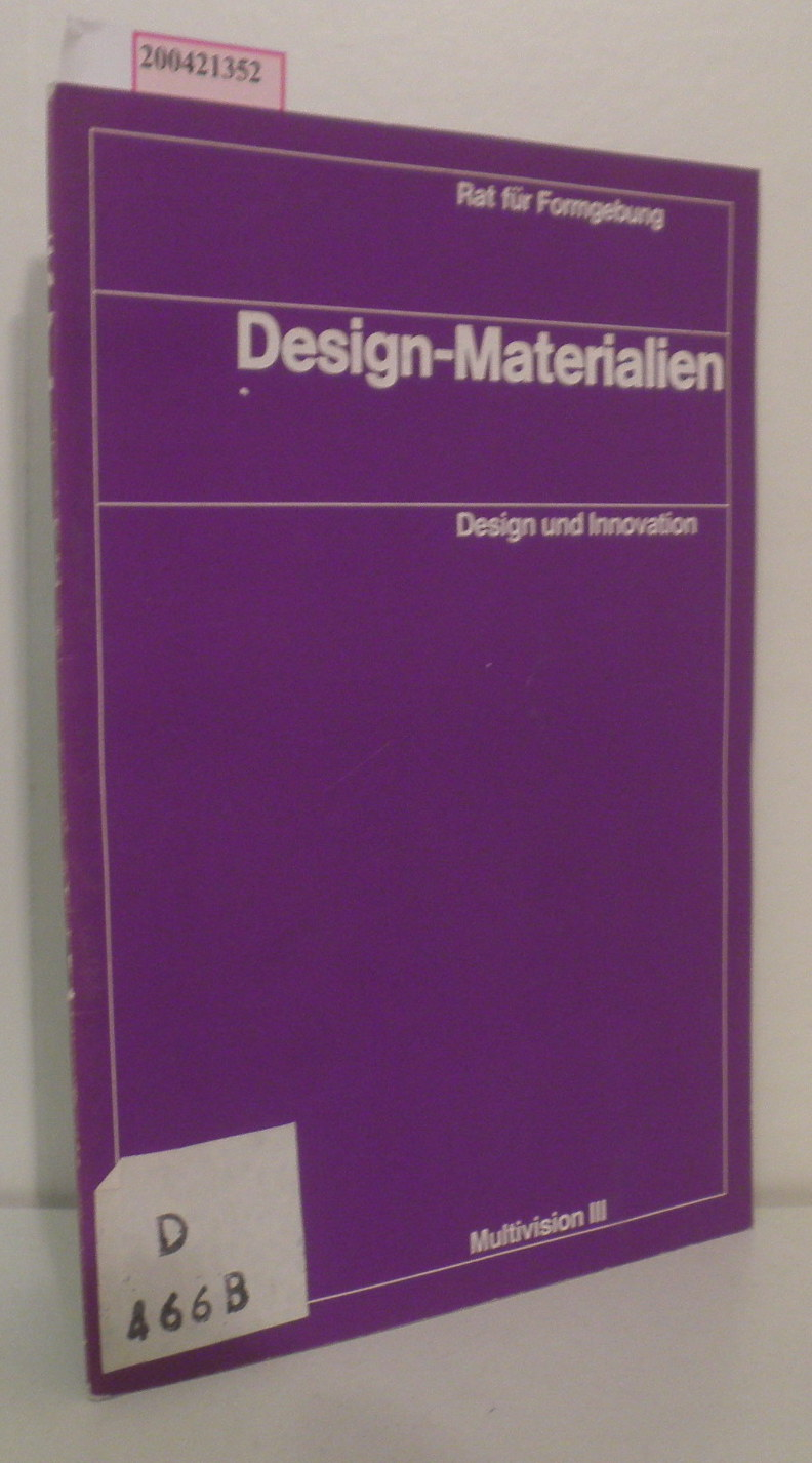 Rat für Formgebung: Design-Materialien Design und Innovation - Multivision III