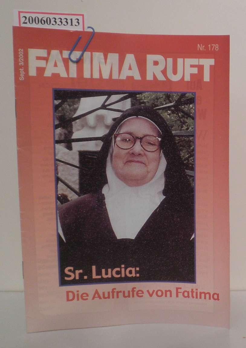 FATIMA ruft - Sept. 3/2002 Nr. 178 Sr. Lucia: Die Aufrufe von Fatima