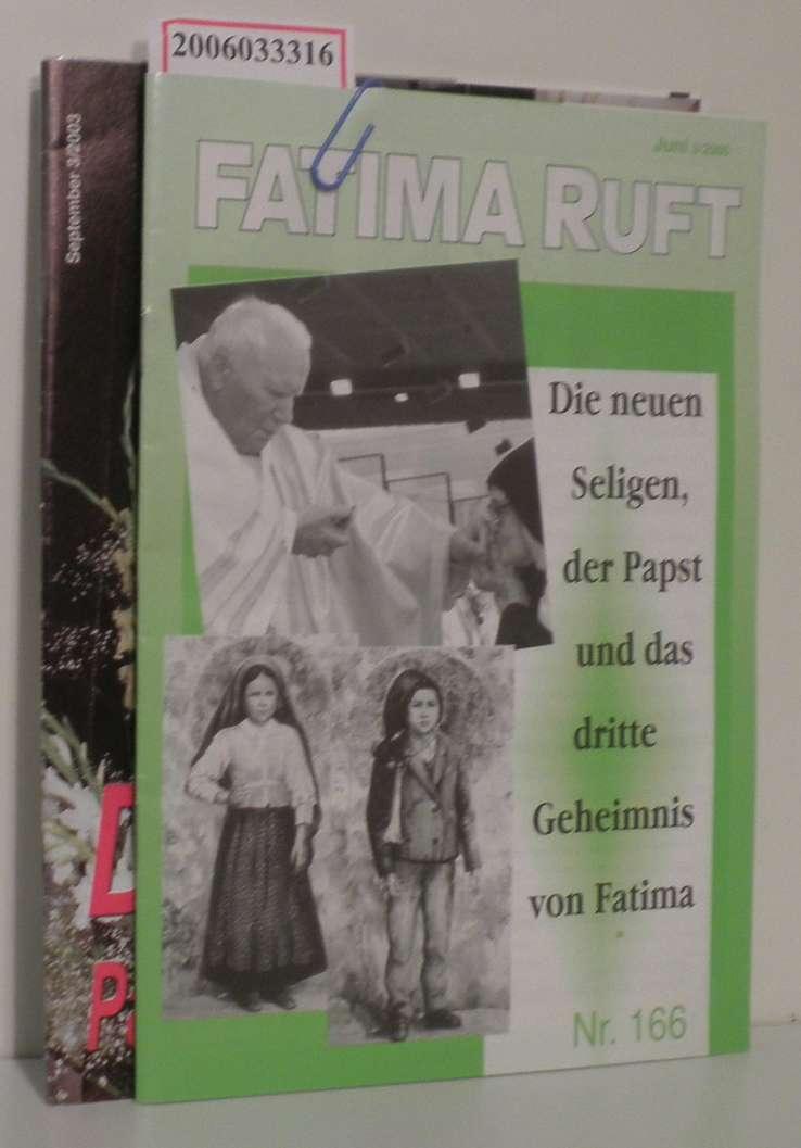 FATIMA ruft - Juni 3/2000 Nr. 166 und September 3/2003 Nr. 182 Die neuen Seligen, der Papst und das dritte Geheimnis von Fatima * Danke, Papst Johannes Paul