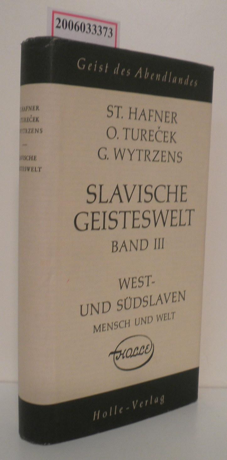 Hafner / Turecek / Wytrzens (Hg.): Slavische Geistewelt - Band III West- und Südslavien * Mensch und Welt