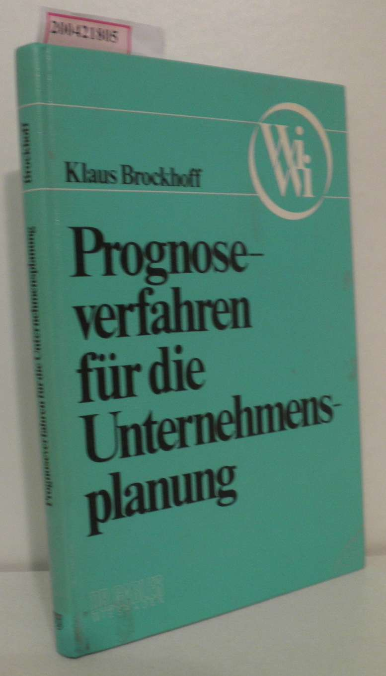 Prognoseverfahren für die Unternehmensplanung von Klaus Brockhoff