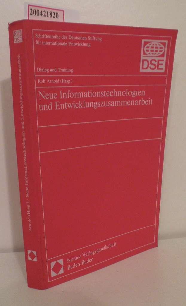 Neue Informationstechnologien und Entwicklungszusammenarbeit Rolf Arnold (Hrsg.)